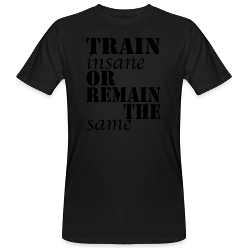 Train Insane - Männer Bio-T-Shirt