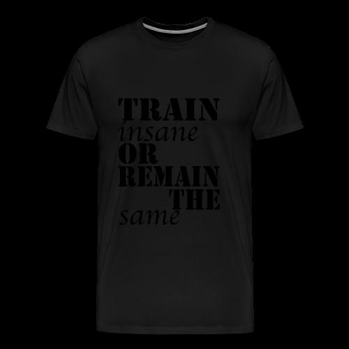 Train Insane - Männer Premium T-Shirt
