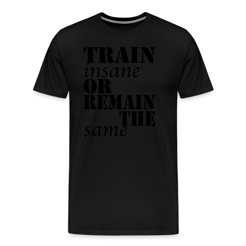 Train Insane - Männer Premium T-Shirt