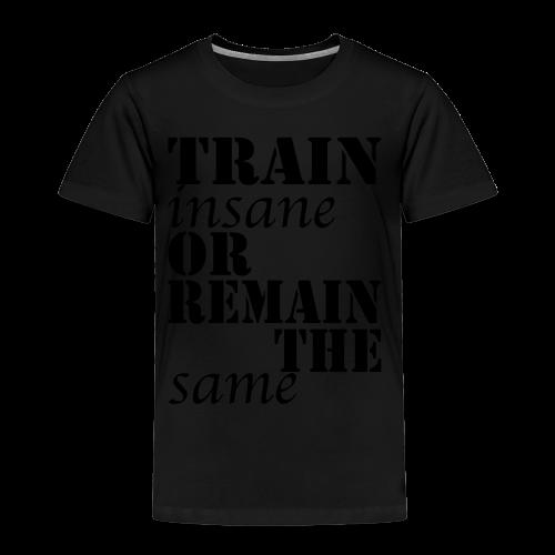 Train Insane - Kinder Premium T-Shirt