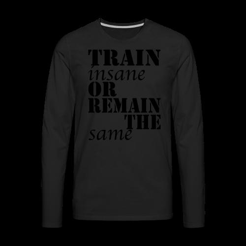 Train Insane - Männer Premium Langarmshirt