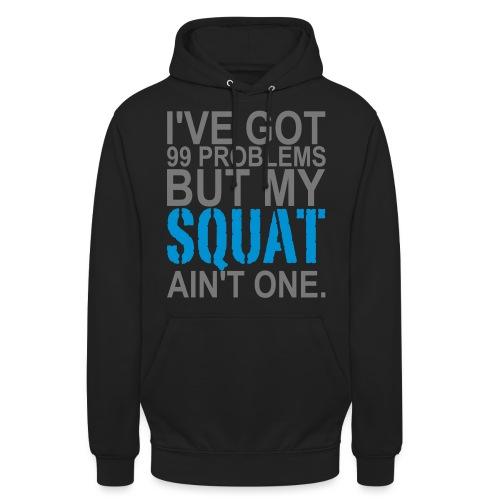 99 Squat Problems - Unisex Hoodie