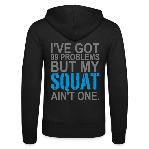 99 Squat Problems - Unisex Kapuzenjacke von Bella + Canvas