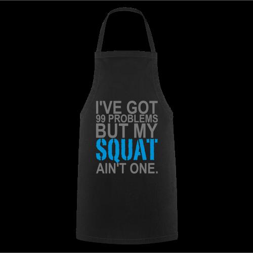 99 Squat Problems - Kochschürze
