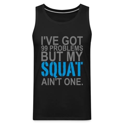 99 Squat Problems - Männer Premium Tank Top