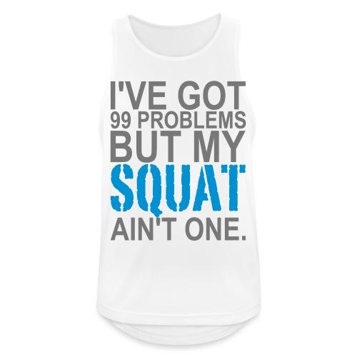 99 Squat Problems - Männer Tank Top atmungsaktiv