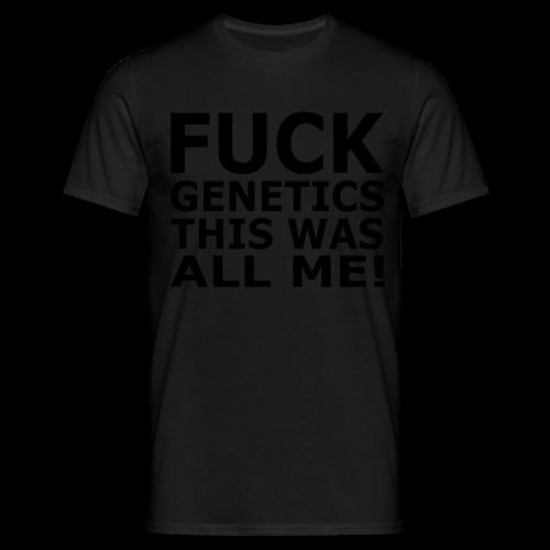 Fuck Genetics - Männer T-Shirt
