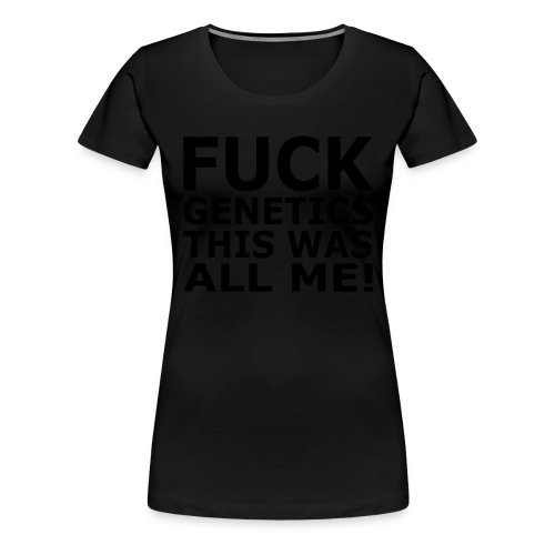 Fuck Genetics - Frauen Premium T-Shirt