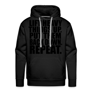 Lift Things up Put Them Backd Down - Männer Premium Hoodie