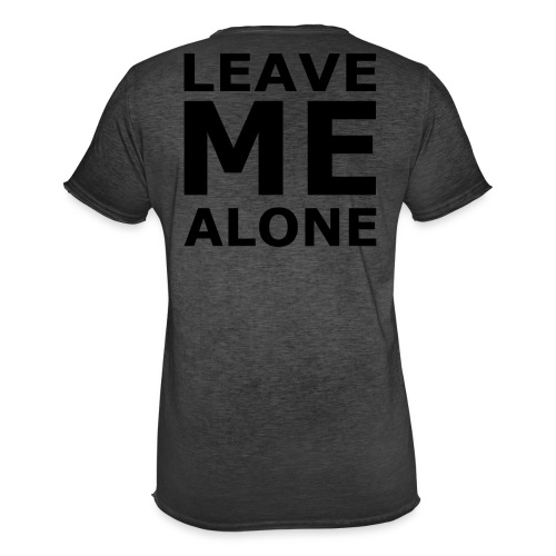 Leave Me Alone - Männer Vintage T-Shirt