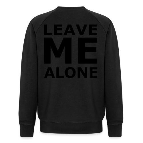 Leave Me Alone - Männer Bio-Sweatshirt von Stanley & Stella