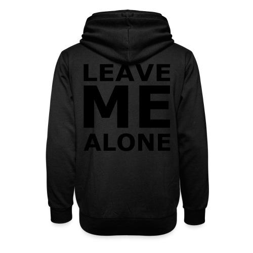 Leave Me Alone - Schalkragen Hoodie