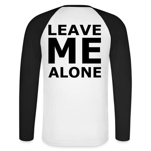 Leave Me Alone - Männer Baseballshirt langarm