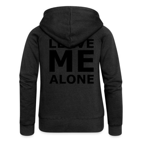 Leave Me Alone - Frauen Premium Kapuzenjacke