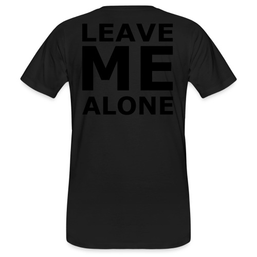 Leave Me Alone - Männer Bio-T-Shirt