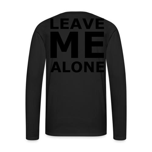 Leave Me Alone - Männer Premium Langarmshirt