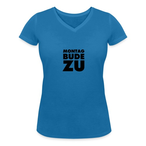 MONTAG BUDE ZU - Frauen Bio-T-Shirt mit V-Ausschnitt von Stanley & Stella