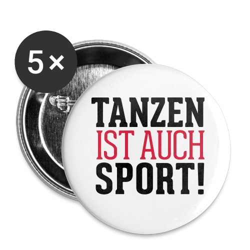Tanzen ist auch Sport - Buttons klein 25 mm (5er Pack)