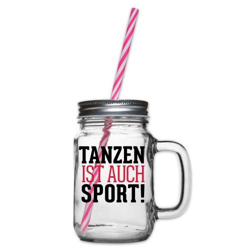 Tanzen ist auch Sport - Henkelglas mit Schraubdeckel