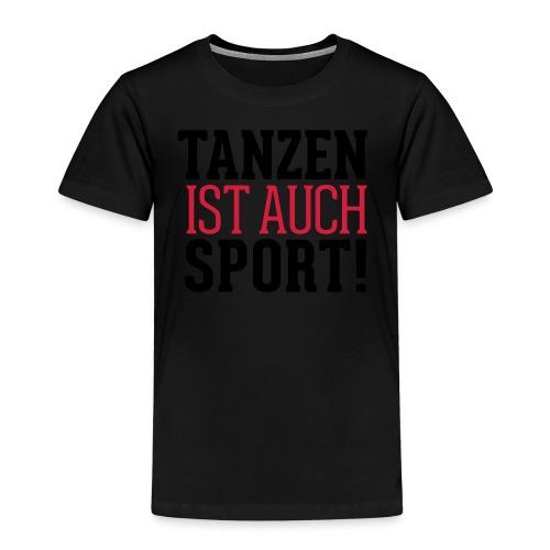 Tanzen ist auch Sport - Kinder Premium T-Shirt
