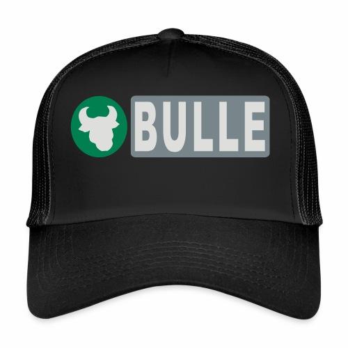 Shirt Bulle - Trucker Cap