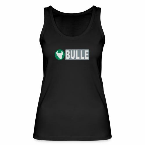 Shirt Bulle - Frauen Bio Tank Top von Stanley & Stella