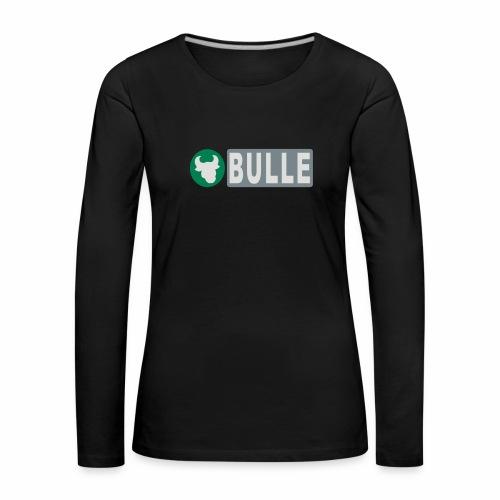 Shirt Bulle - Frauen Premium Langarmshirt