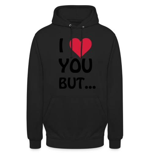 I love you but ... I heart, Herz Tops - Unisex Hoodie