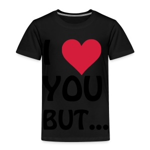 I love you but ... I heart, Herz Tops - Kinder Premium T-Shirt