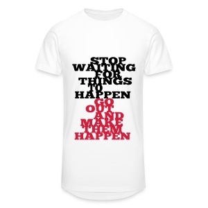 Stop Waiting for things go Happen go out and mae them happen Tops - Männer Urban Longshirt
