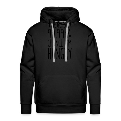 There's a 99,99% Chance - Männer Premium Hoodie