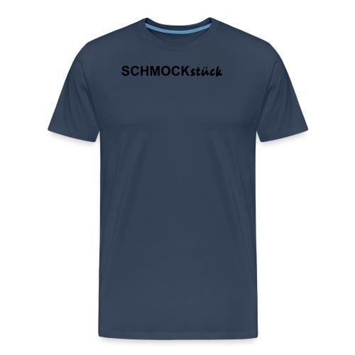 SCHMOCKstück / Schmuckstück - Männer Premium T-Shirt