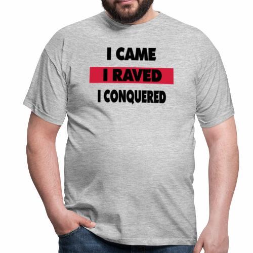 Raver - Männer T-Shirt