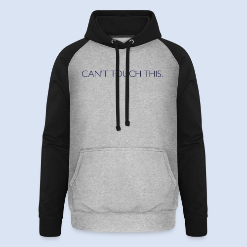 FRANKFURT DESIGN - Cant Touch This - Unisex Baseball Hoodie