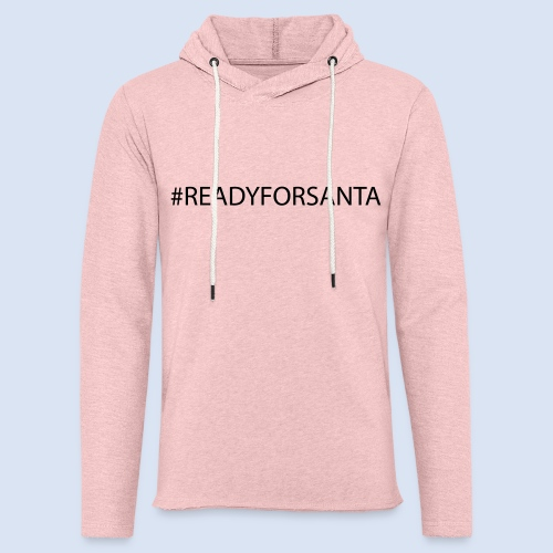 READY FOR SANTA #Xmas #Weihnachten - Leichtes Kapuzensweatshirt Unisex