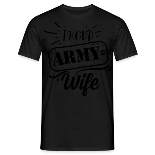 Proud Army Wife - Mannen T-shirt