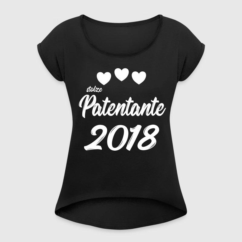 stolze Patentante 2018 T-Shirts - Frauen T-Shirt mit gerollten Ärmeln