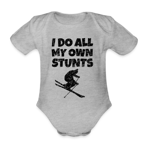 I do my own Stunts T-Shirt - Baby Bio-Kurzarm-Body