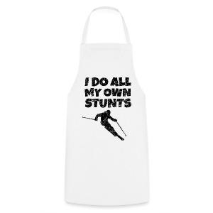 I do my own Stunts T-Shirt - Kochschürze
