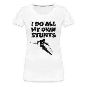 I do my own Stunts T-Shirt - Frauen Premium T-Shirt