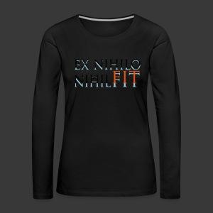 EX NIHILO NIHIL FIT - Women's Premium Longsleeve Shirt