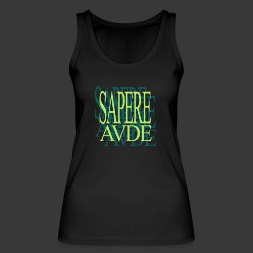 SAPERE AUDE - Women's Organic Tank Top by Stanley & Stella