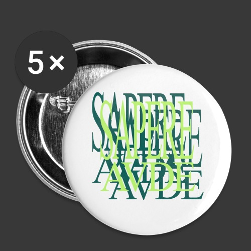 SAPERE AUDE - Buttons small 1''/25 mm (5-pack)