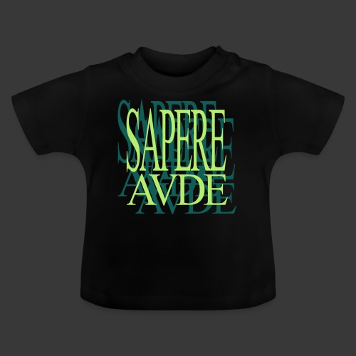 SAPERE AUDE - Baby T-Shirt