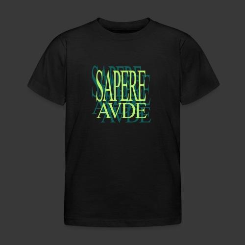 SAPERE AUDE - Kids' T-Shirt