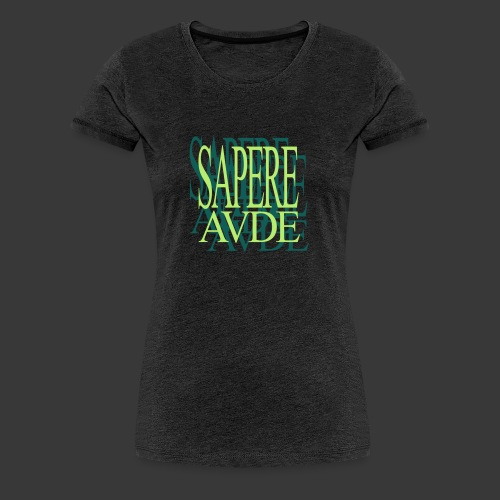 SAPERE AUDE - Women's Premium T-Shirt
