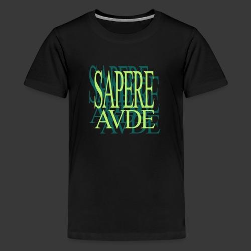 SAPERE AUDE - Teenage Premium T-Shirt