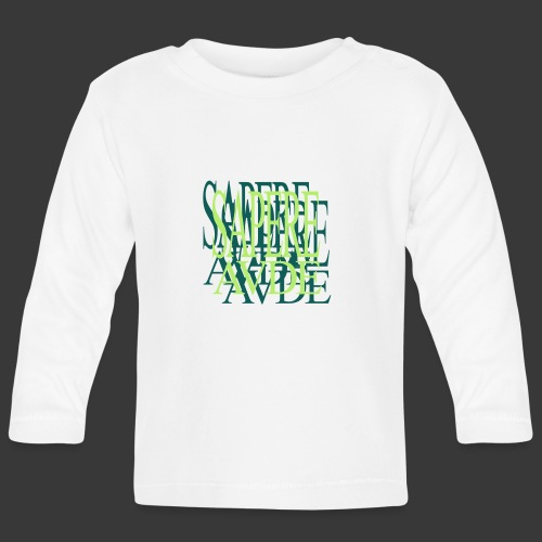 SAPERE AUDE - Baby Long Sleeve T-Shirt