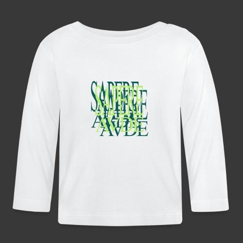 SAPERE AUDE - Baby Long Sleeve T-Shirt