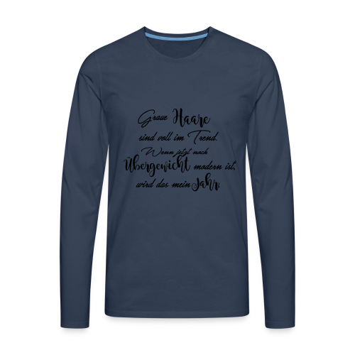 Graue Haare - 2017 - Männer Premium Langarmshirt
